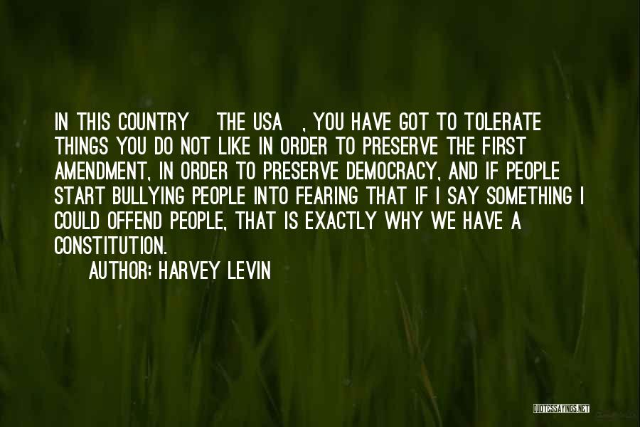 If You Have Something To Say Quotes By Harvey Levin