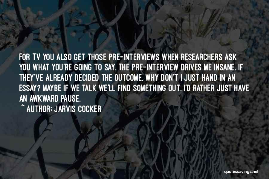 If You Have Something To Say Quotes By Jarvis Cocker