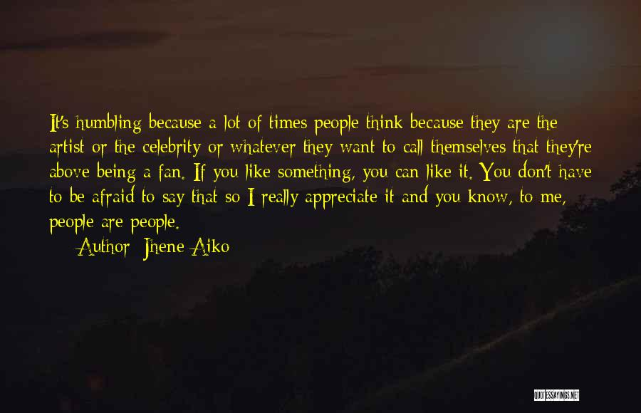 If You Have Something To Say Quotes By Jhene Aiko