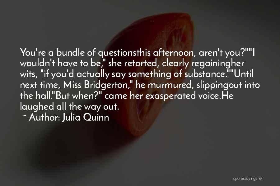 If You Have Something To Say Quotes By Julia Quinn