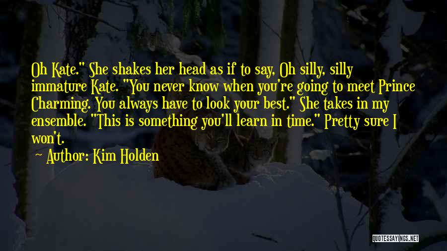 If You Have Something To Say Quotes By Kim Holden