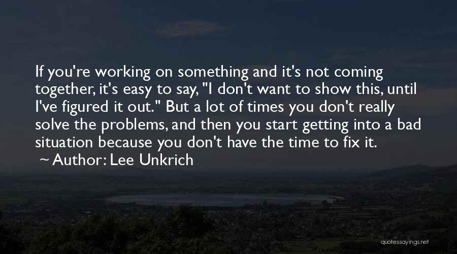If You Have Something To Say Quotes By Lee Unkrich