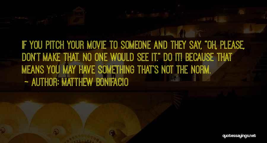 If You Have Something To Say Quotes By Matthew Bonifacio