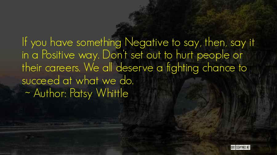 If You Have Something To Say Quotes By Patsy Whittle
