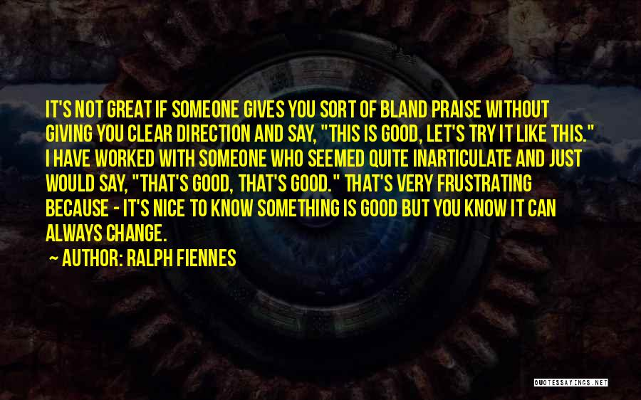 If You Have Something To Say Quotes By Ralph Fiennes