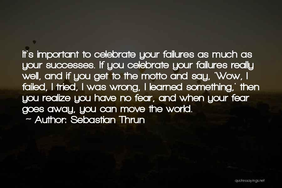 If You Have Something To Say Quotes By Sebastian Thrun