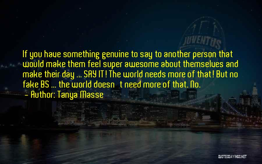 If You Have Something To Say Quotes By Tanya Masse