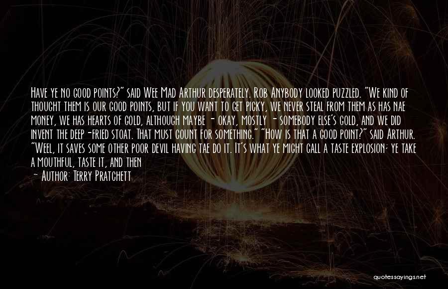 If You Have Something To Say Quotes By Terry Pratchett