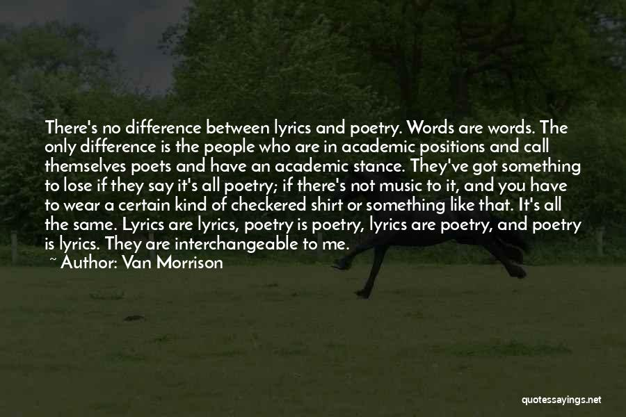 If You Have Something To Say Quotes By Van Morrison