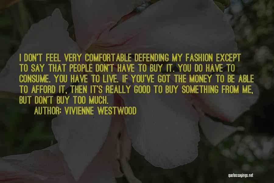 If You Have Something To Say Quotes By Vivienne Westwood