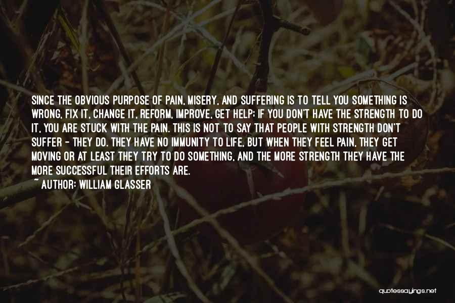 If You Have Something To Say Quotes By William Glasser
