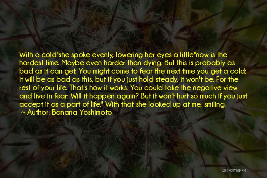 If You Hurt Me Again Quotes By Banana Yoshimoto