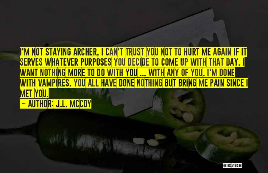 If You Hurt Me Again Quotes By J.L. McCoy