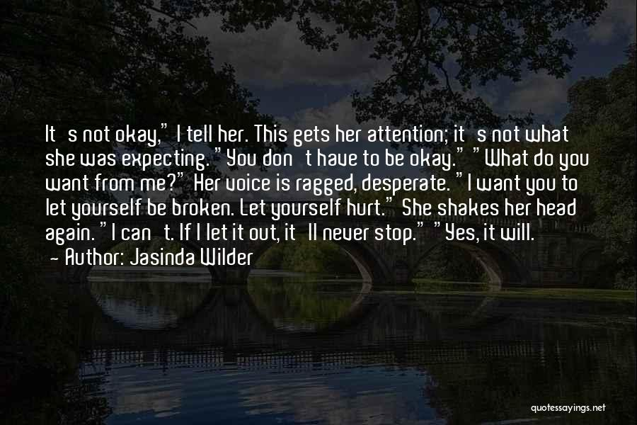 If You Hurt Me Again Quotes By Jasinda Wilder