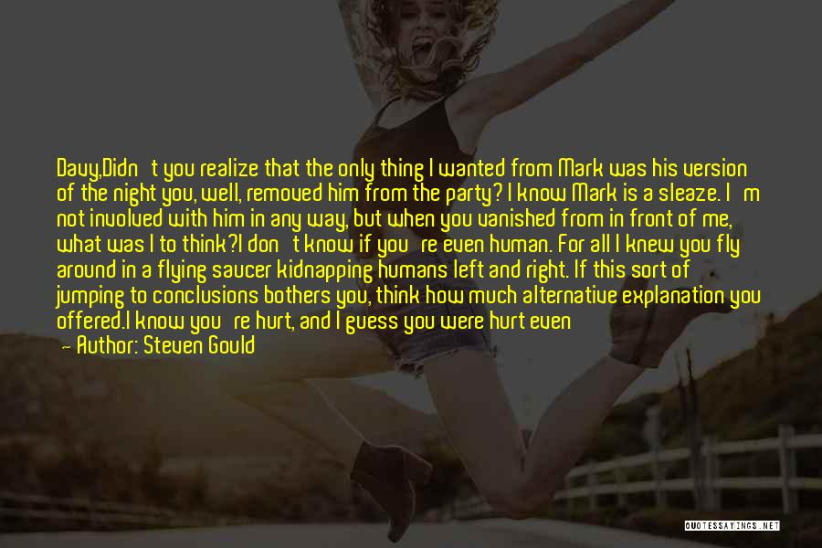 If You Hurt Me Again Quotes By Steven Gould