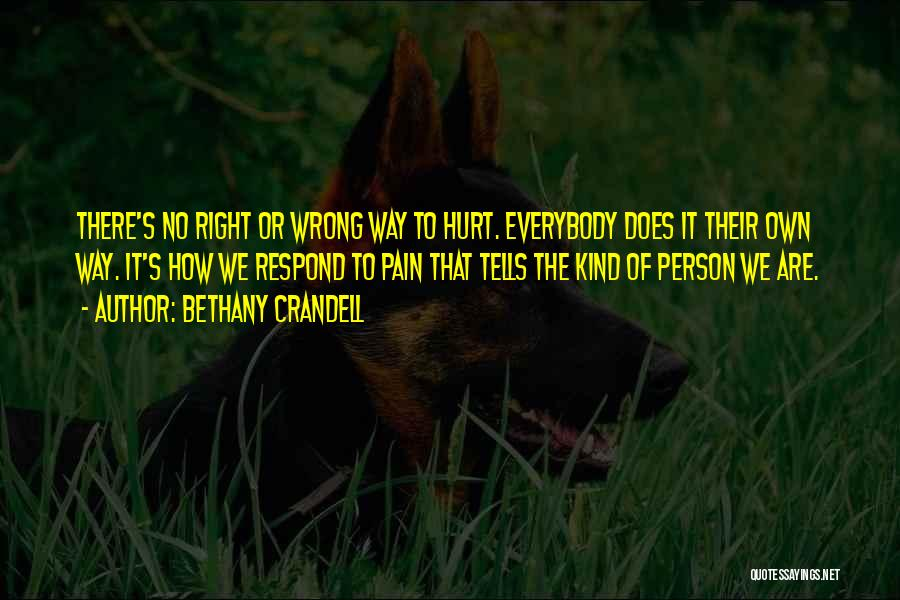 If You Hurt The Right Person Quotes By Bethany Crandell