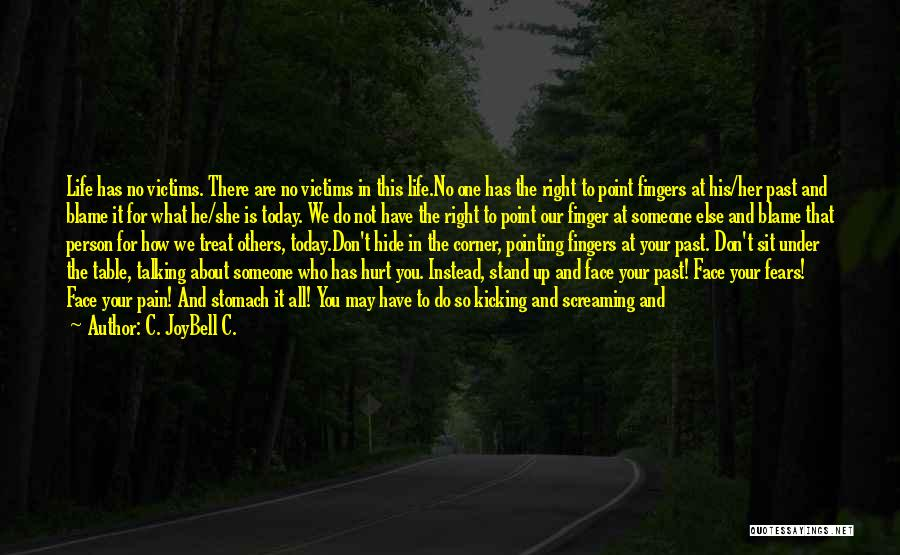 If You Hurt The Right Person Quotes By C. JoyBell C.