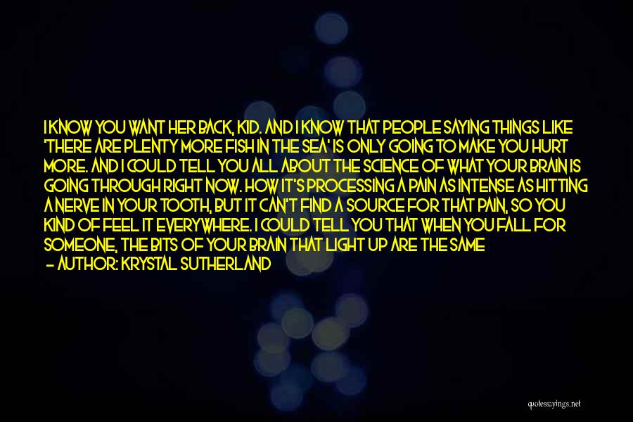 If You Hurt The Right Person Quotes By Krystal Sutherland