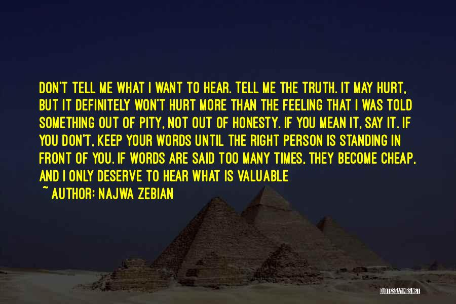 If You Hurt The Right Person Quotes By Najwa Zebian