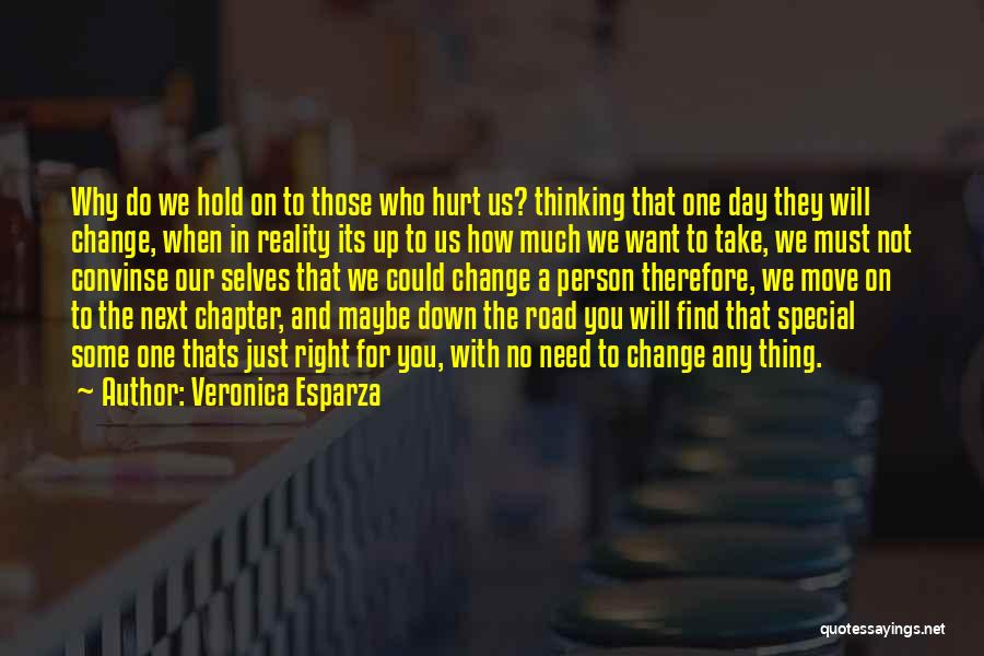 If You Hurt The Right Person Quotes By Veronica Esparza
