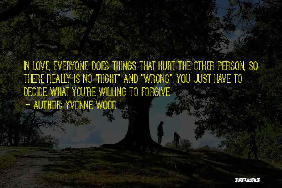 If You Hurt The Right Person Quotes By Yvonne Wood