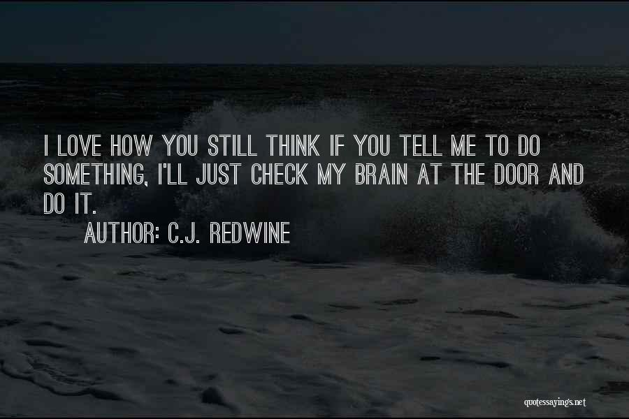 If You Love Me Funny Quotes By C.J. Redwine