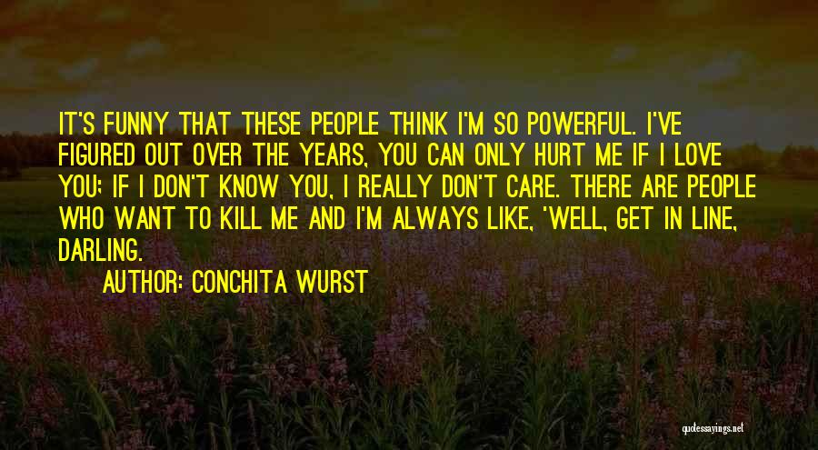 If You Love Me Funny Quotes By Conchita Wurst