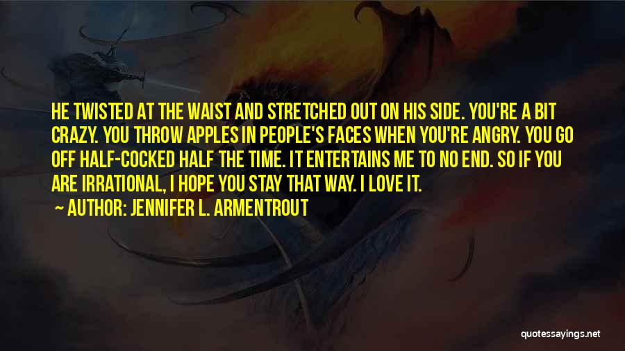 If You Love Me Funny Quotes By Jennifer L. Armentrout