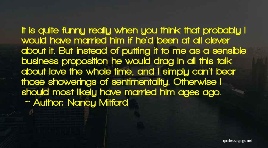 If You Love Me Funny Quotes By Nancy Mitford