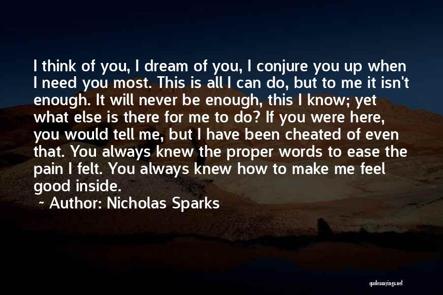 If You Need Me I Will Be There Quotes By Nicholas Sparks