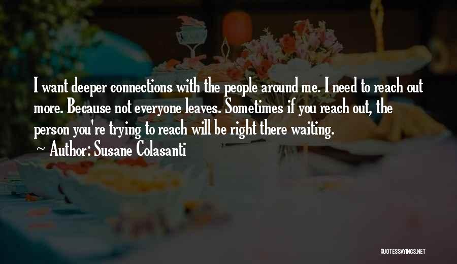 If You Need Me I Will Be There Quotes By Susane Colasanti