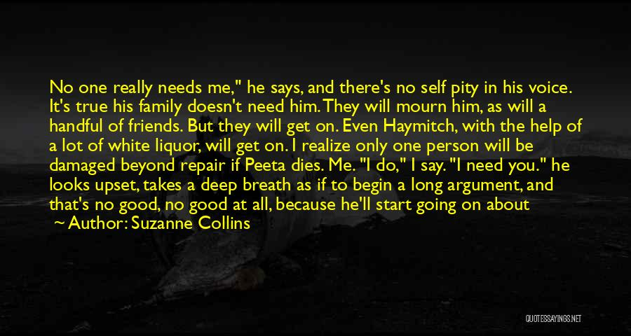 If You Need Me I Will Be There Quotes By Suzanne Collins
