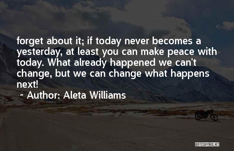 If You Never Change Quotes By Aleta Williams