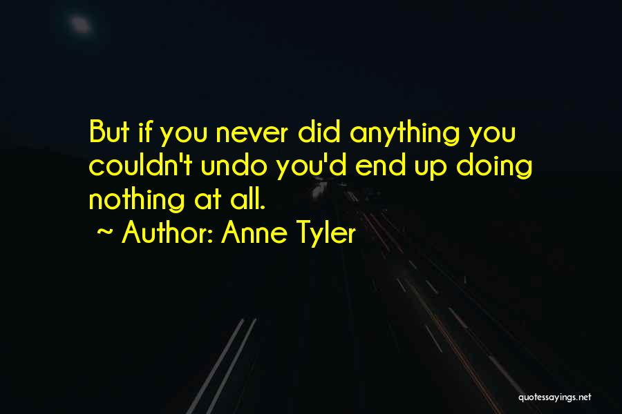 If You Never Change Quotes By Anne Tyler