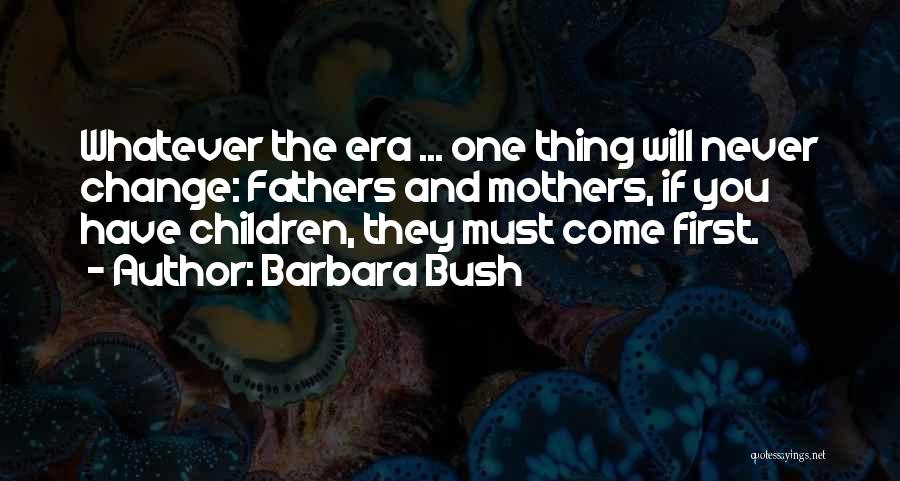 If You Never Change Quotes By Barbara Bush