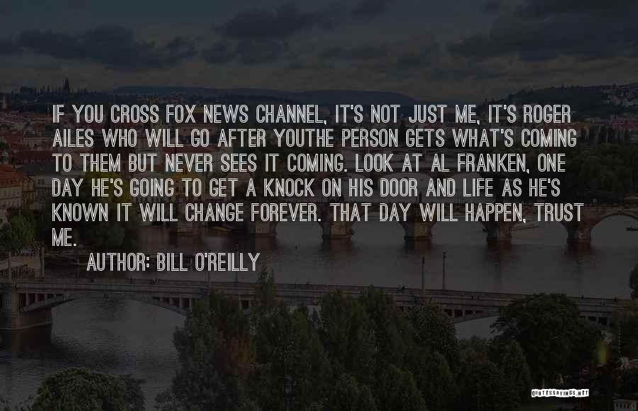 If You Never Change Quotes By Bill O'Reilly