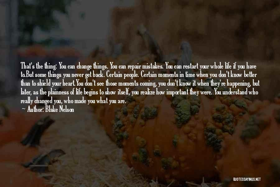 If You Never Change Quotes By Blake Nelson