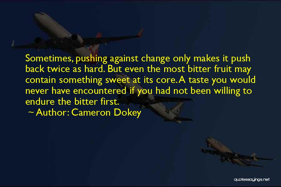 If You Never Change Quotes By Cameron Dokey