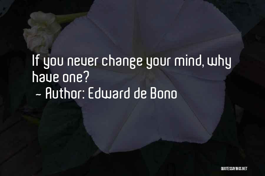 If You Never Change Quotes By Edward De Bono