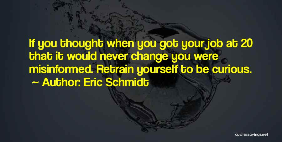 If You Never Change Quotes By Eric Schmidt