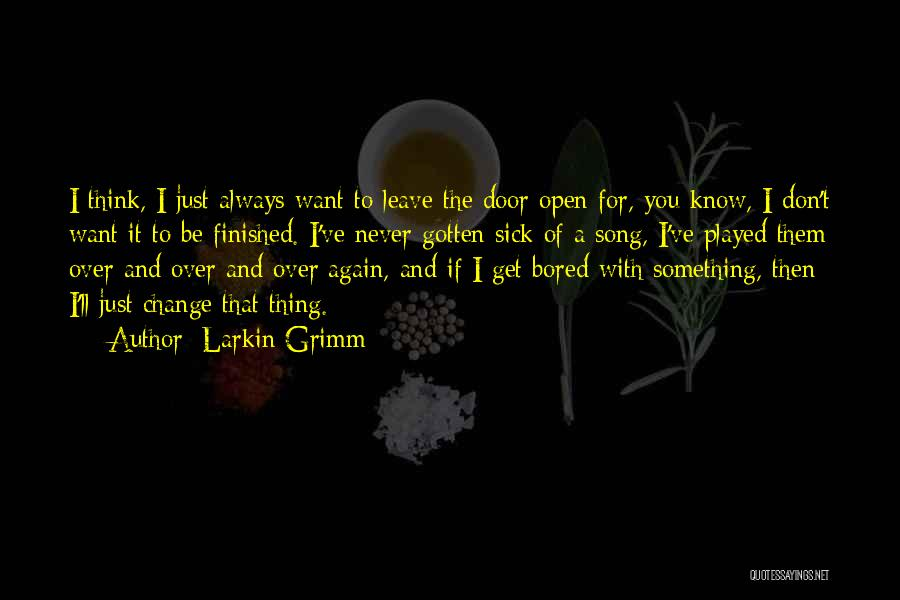 If You Never Change Quotes By Larkin Grimm