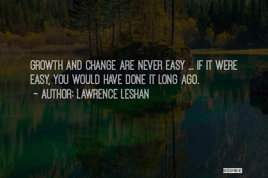 If You Never Change Quotes By Lawrence LeShan