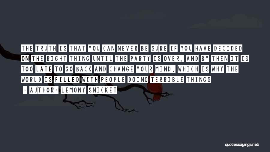 If You Never Change Quotes By Lemony Snicket