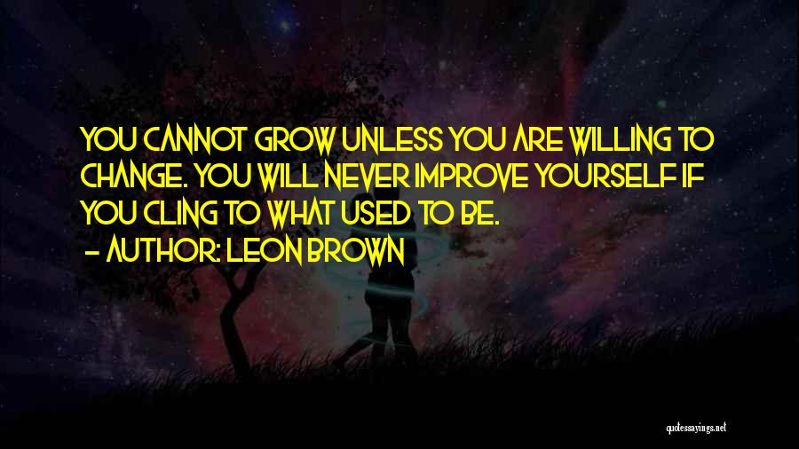 If You Never Change Quotes By Leon Brown