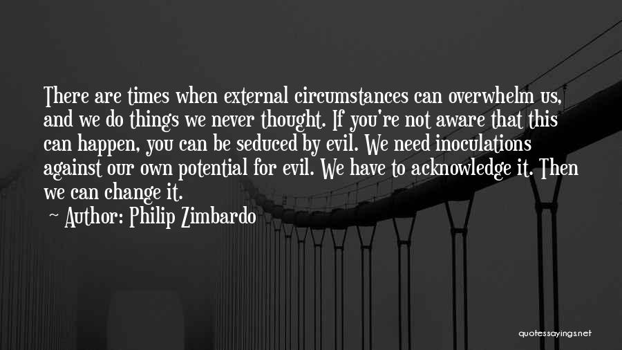 If You Never Change Quotes By Philip Zimbardo