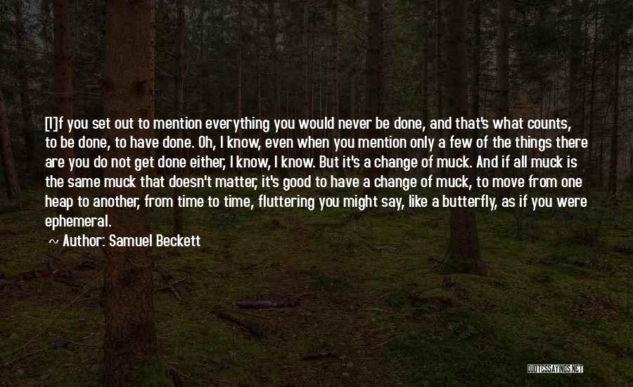 If You Never Change Quotes By Samuel Beckett