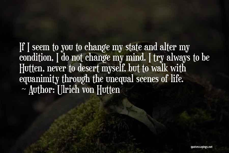 If You Never Change Quotes By Ulrich Von Hutten