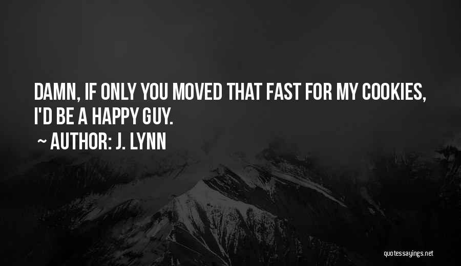 If You Only Quotes By J. Lynn