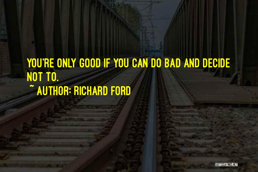 If You Only Quotes By Richard Ford