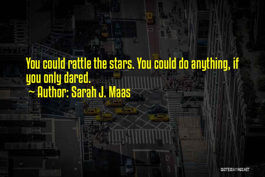 If You Only Quotes By Sarah J. Maas
